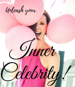 unleash your inner celebrity